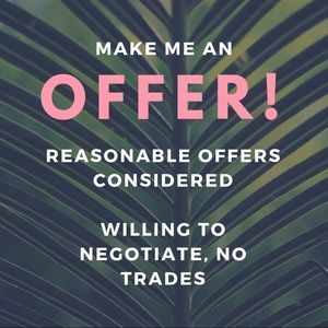 Other - Reasonable offers considered!